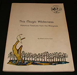 This magic wilderness;: Historical features of the wiregrass: Robert Latimer Hurst