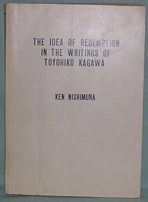 The Idea of Redemption in the Writings of Toyohiko Kagawa: Nishimura, Ken