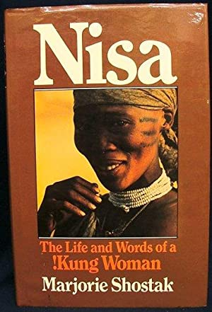 Nisa : The Life and Words of a !Kung Woman: Shostak, Marjorie
