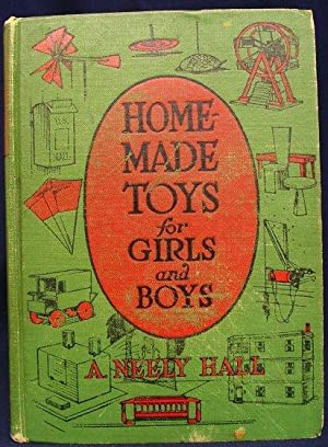 Home-Made Toys for Girls and Boys: Hall, A. Neely