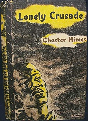 Lonely Crusade: Himes, Chester