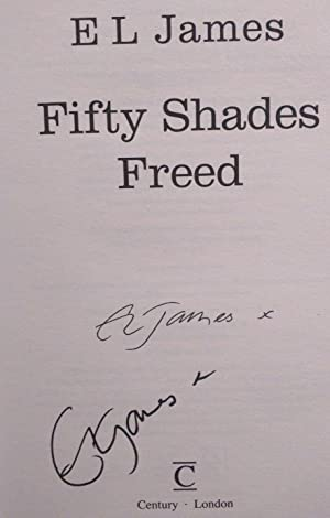 Fifty Shades Freed SIGNED (1st Edition .: E L James