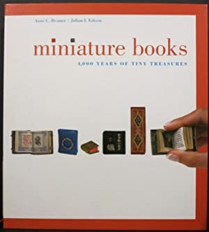 MINIATURE BOOKS, 4,000 YEARS OF TINY TREASURES: Bromer, Anne and