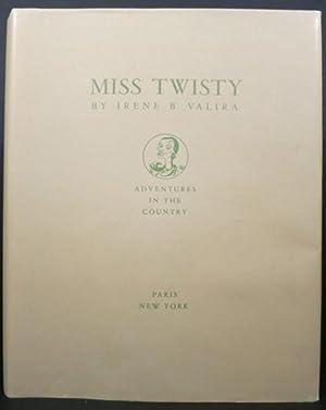 MISS TWISTY, ADVENTURES IN THE COUNTRY: Valira, Irene B.