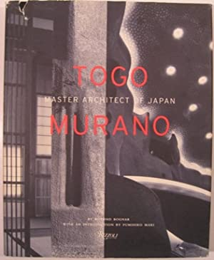 TOGO MURANO, MASTER ARCHITECT OF JAPAN: Bognar, Botond