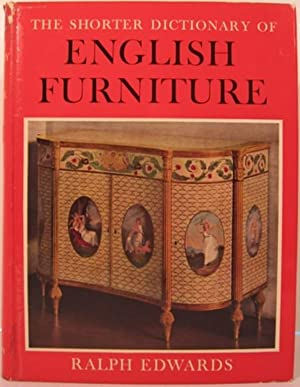 THE SHORTER DICTIONARY OF ENGLISH FURNITURE FROM: Edwards, Ralph