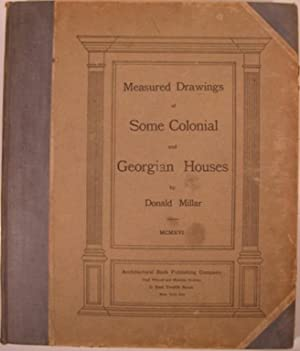 MEASURED DRAWINGS OF SOME COLONIAL AND GEORGIAN: Millar, Donald