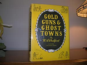 Gold, Guns & Ghost Towns: Chalfant, W.A.