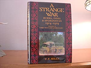 A Strange War, Burma, India and Afghanistan,: Mills, C.P. Foreword