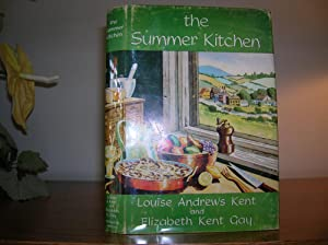 The Summer Kitchen(Mrs. Appleyard's of course): Kent, Louise Andrews and Elizabeth Kent Gay, ...