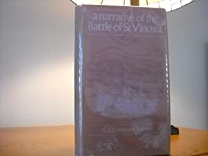 A Narrative of the Battle of St. Vincent; with Anecdotes of Nelson, Before and After That Battle: ...