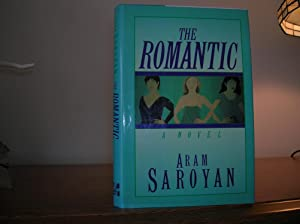 The Romantic: Saroyan, Aram