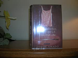 Pen, Sword, Camisole, A Fable To Kindle: Amado, Jorge