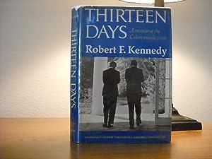 Thirteen Days, A Memoir of the Cuban: Kennedy, Robert F.