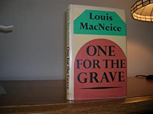 One for the Grave, A modern morality: MacNeice, Louis