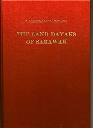 The Land Dayaks Of Sarawak: GEDDES, W. R.