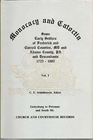 Monocacy And Catoctin, Some Early Settlers Of Frederick And Carrol Counties, MD And Adams County, ...