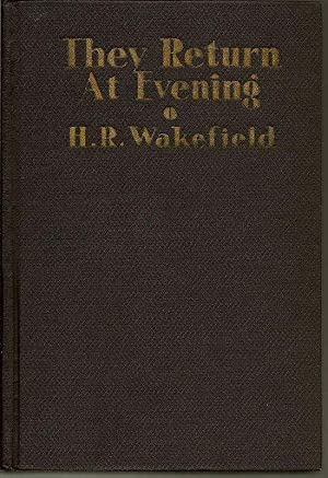 They Return At Evening. A Book Of Ghost Stories: WAKEFIELD, H. R.
