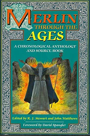 Merlin Through The Ages. A Chronological Anthology And Source Book