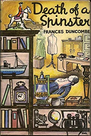 Death of a Spinster: DUNCOMBE, FRANCES