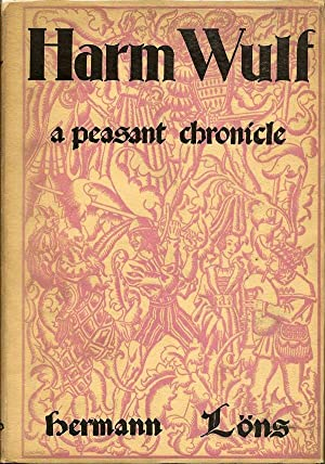 Harm Wulf a peasant chronicle: LONS, HERMANN