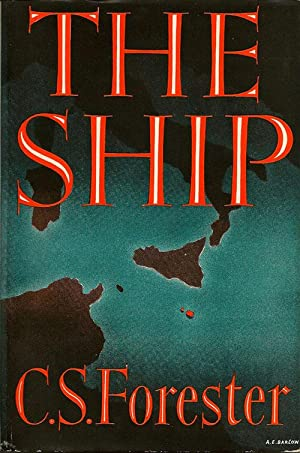 The Ship: FORESTER, C. S.