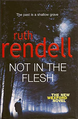 Not In The Flesh: RENDELL, RUTH