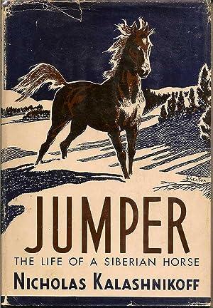 Jumper The Life of a Siberian Horse: KALASHNIKOFF, NICHOLAS