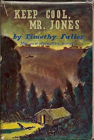 Keep Cool, Mr. Jones: FULLER, TIMOTHY