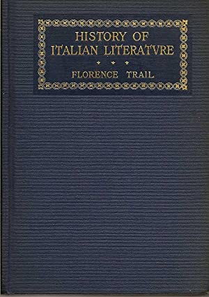 A History of Italian Literature: TRAIL, FLORENCE