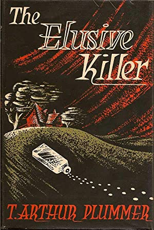 The Elusive Killer: PLUMMER, T. ARTHUR