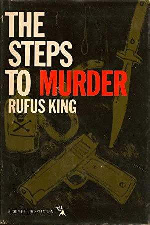 The Steps to Murder: KING, RUFUS