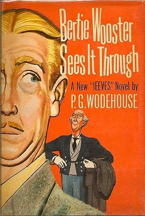 Bertie Wooster Sees It Through: WODEHOUSE, P. G.