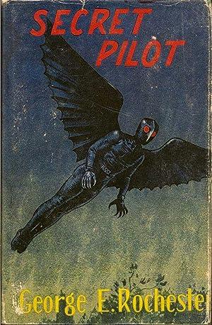 Secret Pilot: ROCHESTER, GEORGE E.