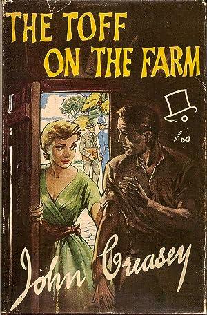 The Toff on the Farm: CREASEY, JOHN