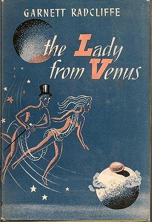 The Lady from Venus: RADCLIFFE, GARNETT