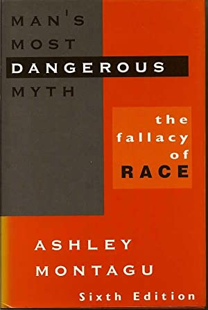 Man's Most Dangerous Myth The Fallacy of Race: MONTAGU, ASHLEY