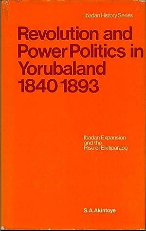Revolution and Power Politics in Yorubaland 1840-1893: AKINTOYE, S. A.