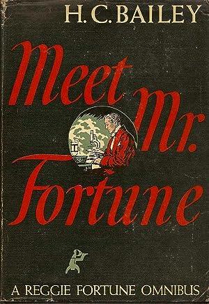 Meet Mr. Fortune. A Reggie Fortune Omnibus: BAILEY, H. C.