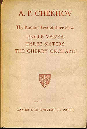Uncle Vanya, Three Sisters, The Cherry Orchard: The Russian Text of Three Plays