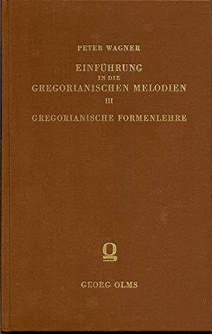 Einfuhrung In Die Gregorianischen Melodien: WAGNER, PETER