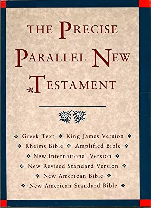 The Precise Parallel New Testament: Greek Text,