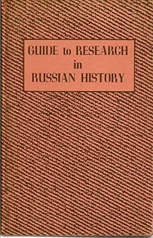 Guide To Research In Russian History