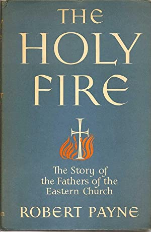 The Holy Fire: The Story Of The: PAYNE, ROBERT