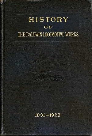 History Of The Baldwin Locomotive Works 1831-1923