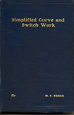 Simplified Curve And Switch Work: RENCH, W. F.