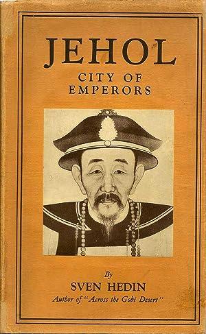 Jehol City Of Emperors: HEDIN, SVEN