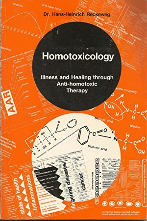 Homotoxicology: Illness and healing through anti-homotoxic Therapy