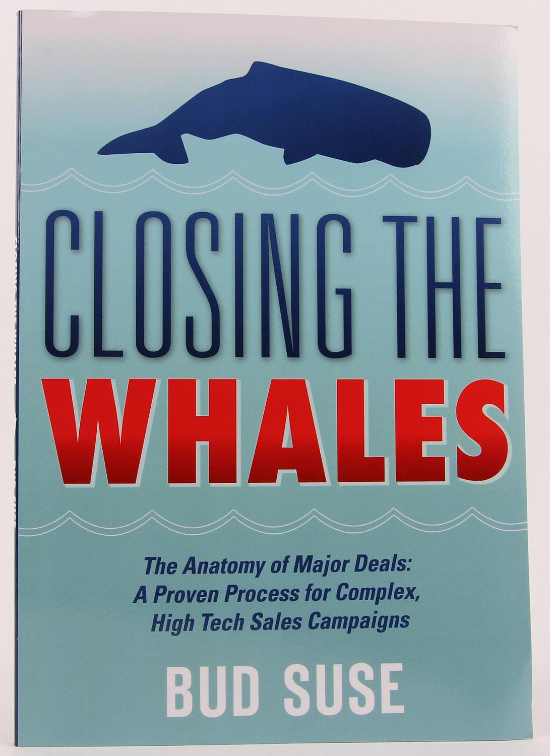 Closing the Whales: The Anatomy of Major Deals -- A Proven Process ...