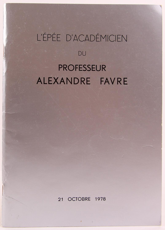 L'Epee d'Academicien du Alexandre Favre: 21 Octobre 1978 Roy, Maurice; Rouard, Doyen; Gaviglio, Jean; Kovasznay, Leslie S.G.; Lacombe, Henri; Brun, E